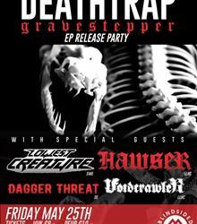 Deathtrap EP Release Party + Lowest Creature (SE) + Hawser + Dagger Threat (DE) + Voidcrawler