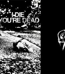 I die you're dead + No Progress + Foute DJ