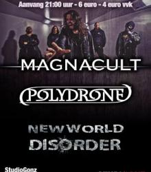 Polydrone + Magnacult + New World Disorder