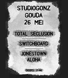 Total Seclusion + Jonestown Aloha + Switchboard