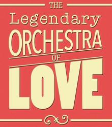 The Legendary Orchestra Of Love + Grinner